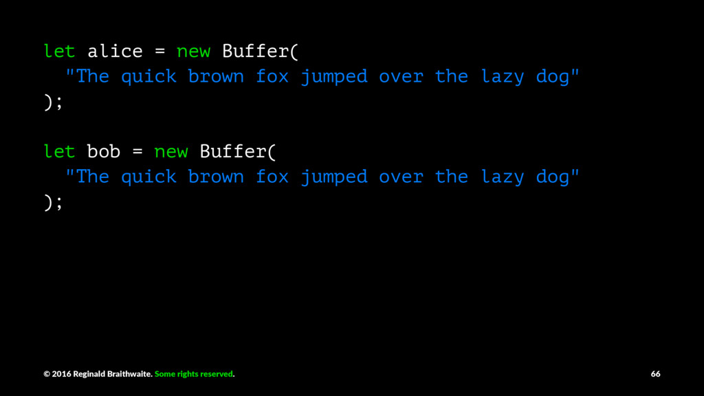 """let alice = new Buffer( """"The quick brown fox ju..."""