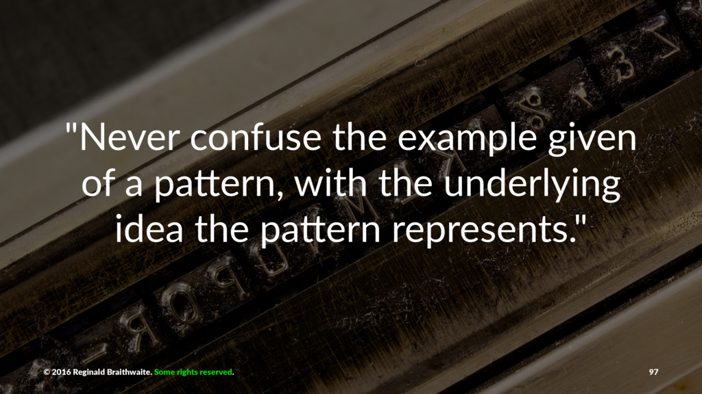 """""""Never confuse the example given of a pa6ern, w..."""