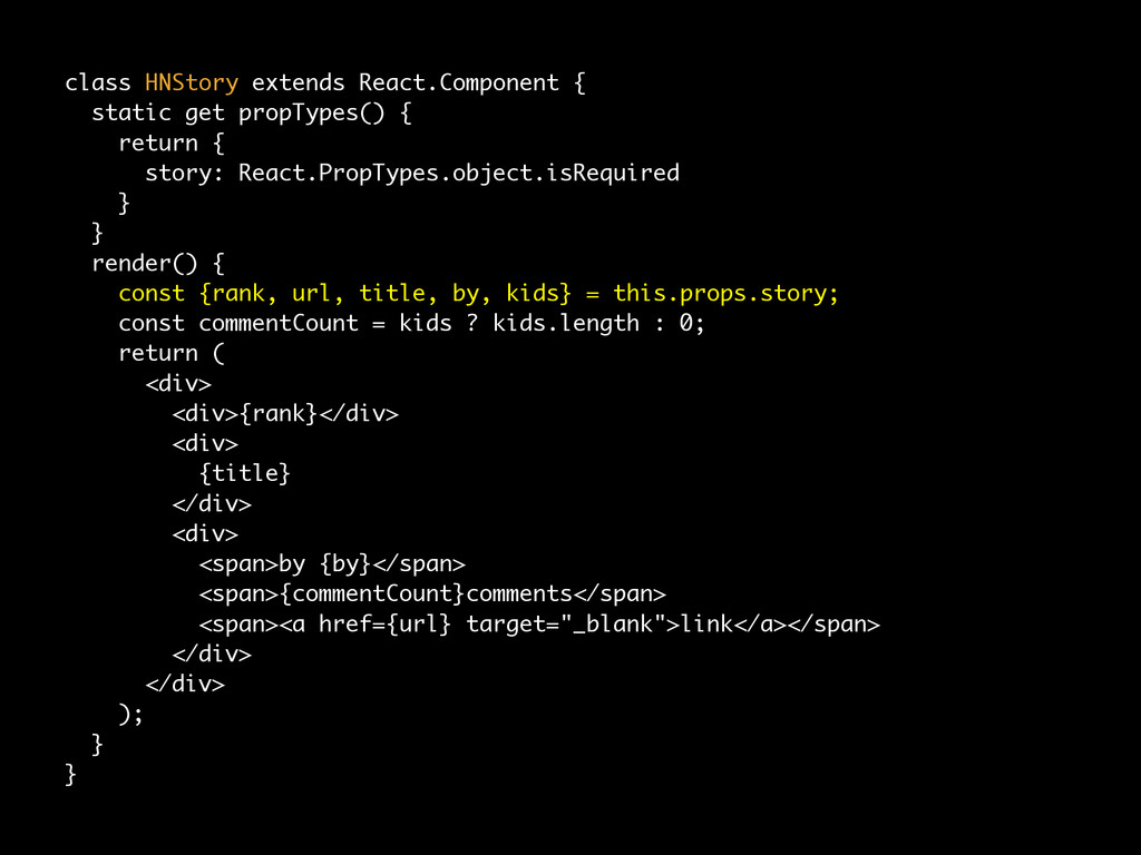 class HNStory extends React.Component { static ...