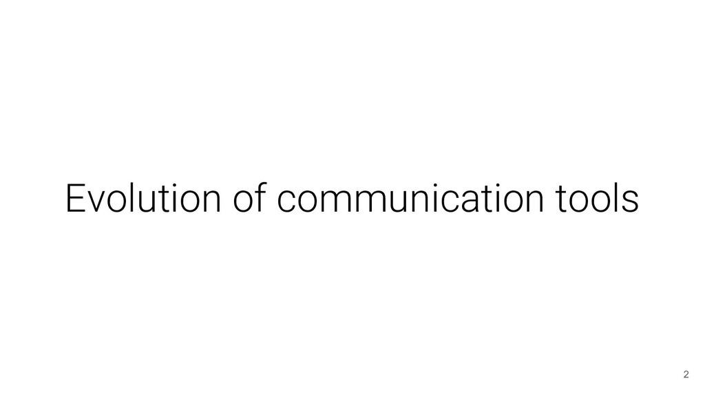 Evolution of communication tools 2