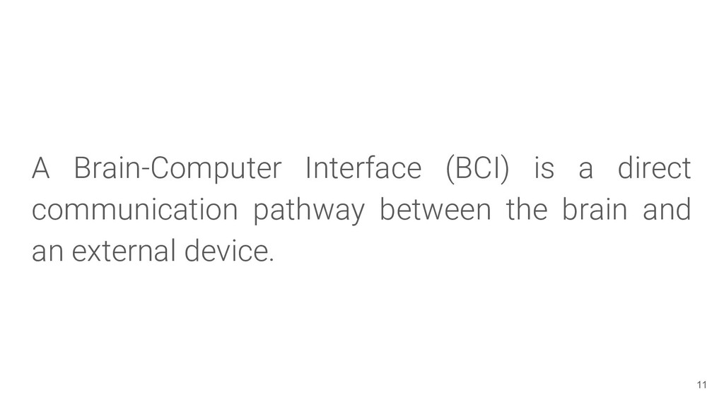 A Brain-Computer Interface (BCI) is a direct co...