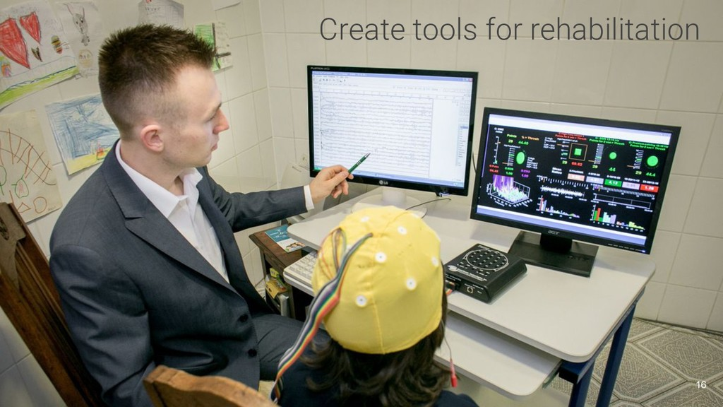 Create tools for rehabilitation 16