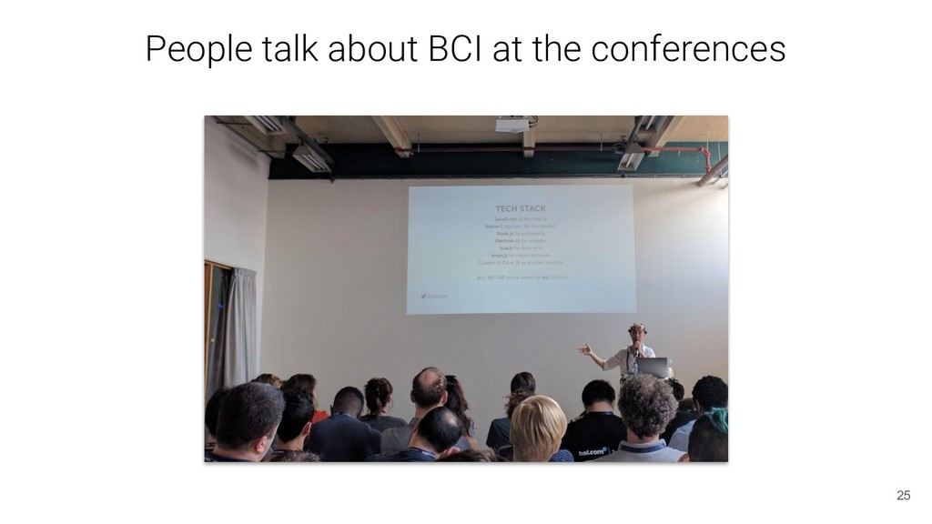 People talk about BCI at the conferences 25