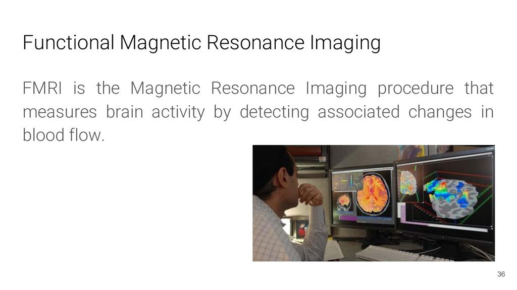 Functional Magnetic Resonance Imaging FMRI is t...