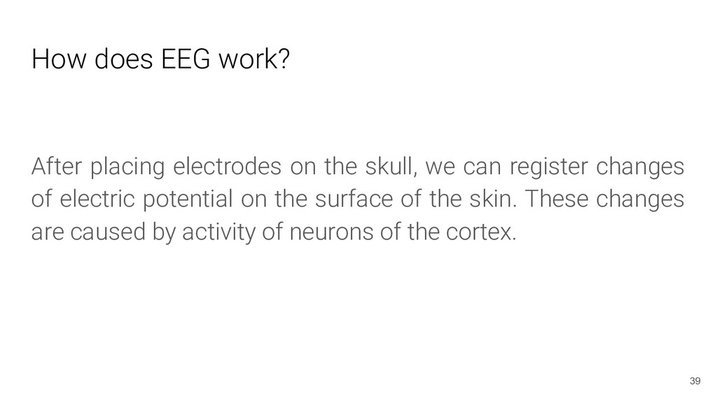 How does EEG work? After placing electrodes on ...