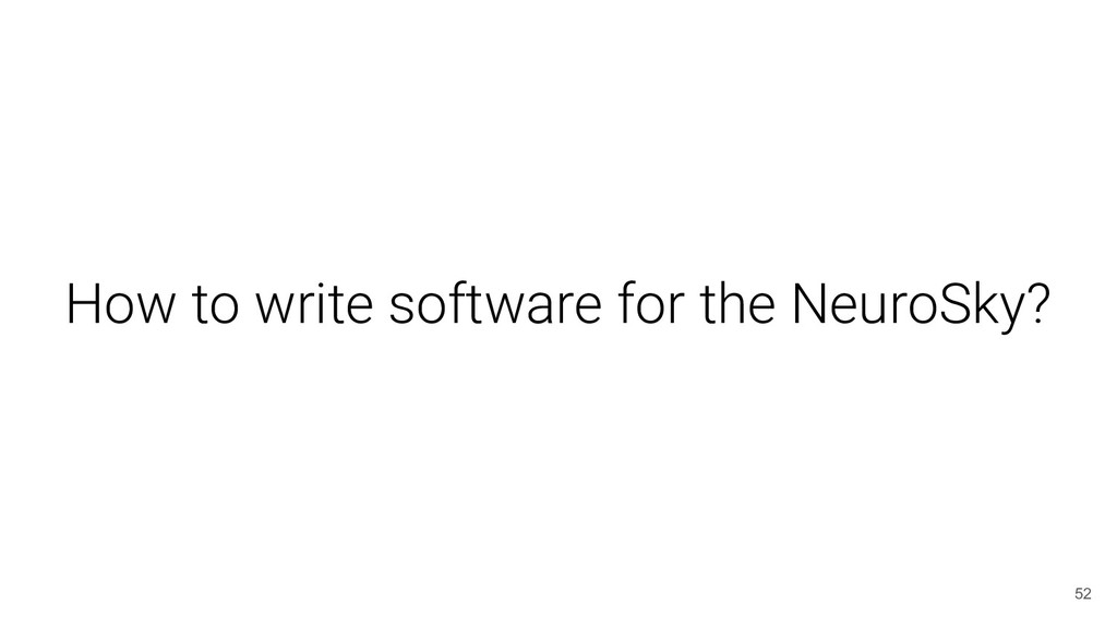 How to write software for the NeuroSky? 52