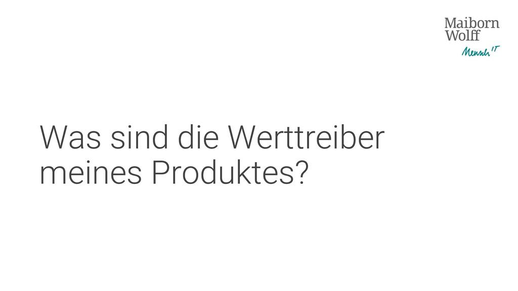 Was sind die Werttreiber meines Produktes?