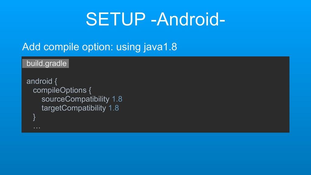 SETUP -Android- Add compile option: using java1...