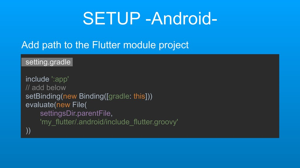 SETUP -Android- Add path to the Flutter module ...