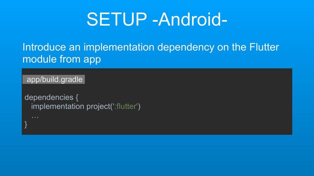 SETUP -Android- Introduce an implementation dep...