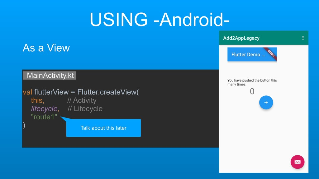 USING -Android- As a View MainActivity.kt val f...