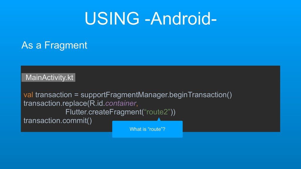 USING -Android- As a Fragment MainActivity.kt v...