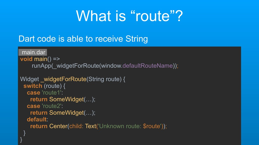 """What is """"route""""? Dart code is able to receive S..."""