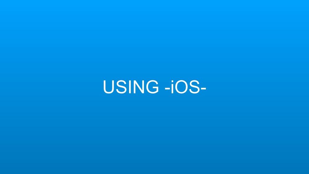 USING -iOS-