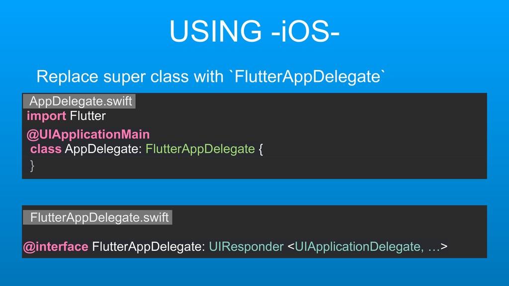 USING -iOS- AppDelegate.swift import Flutter Re...