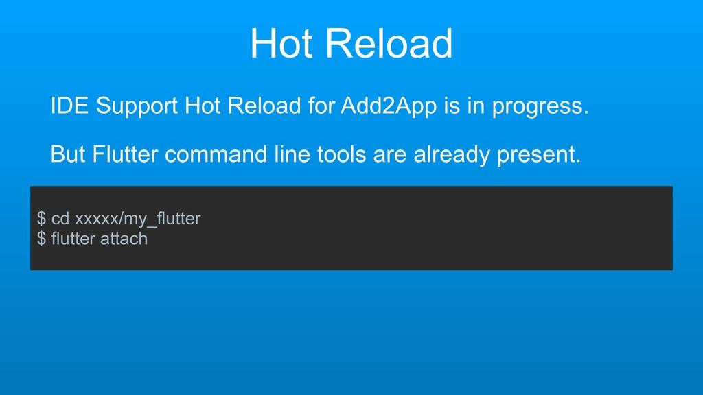 Hot Reload $ cd xxxxx/my_flutter $ flutter atta...