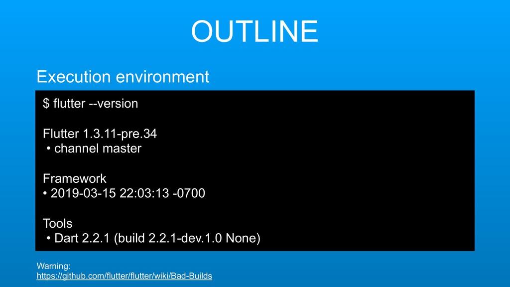 OUTLINE $ flutter --version Flutter 1.3.11-pre....