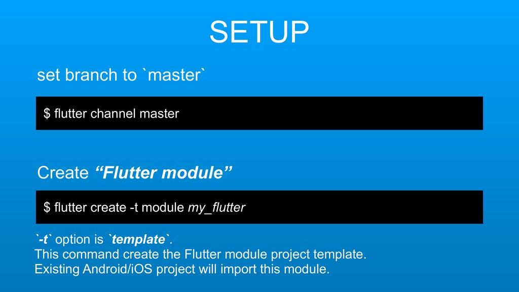 "SETUP Create ""Flutter module"" $ flutter channel..."