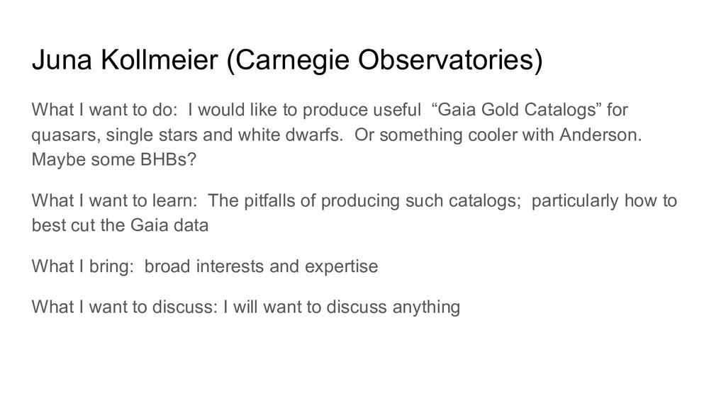 Juna Kollmeier (Carnegie Observatories) What I ...