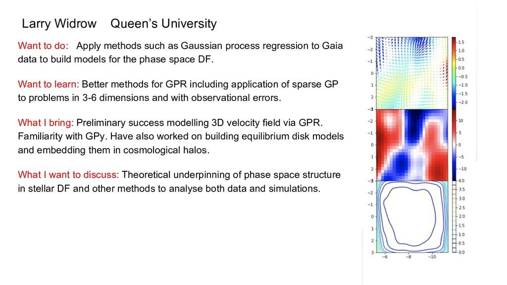Larry Widrow Queen's University Want to do: App...