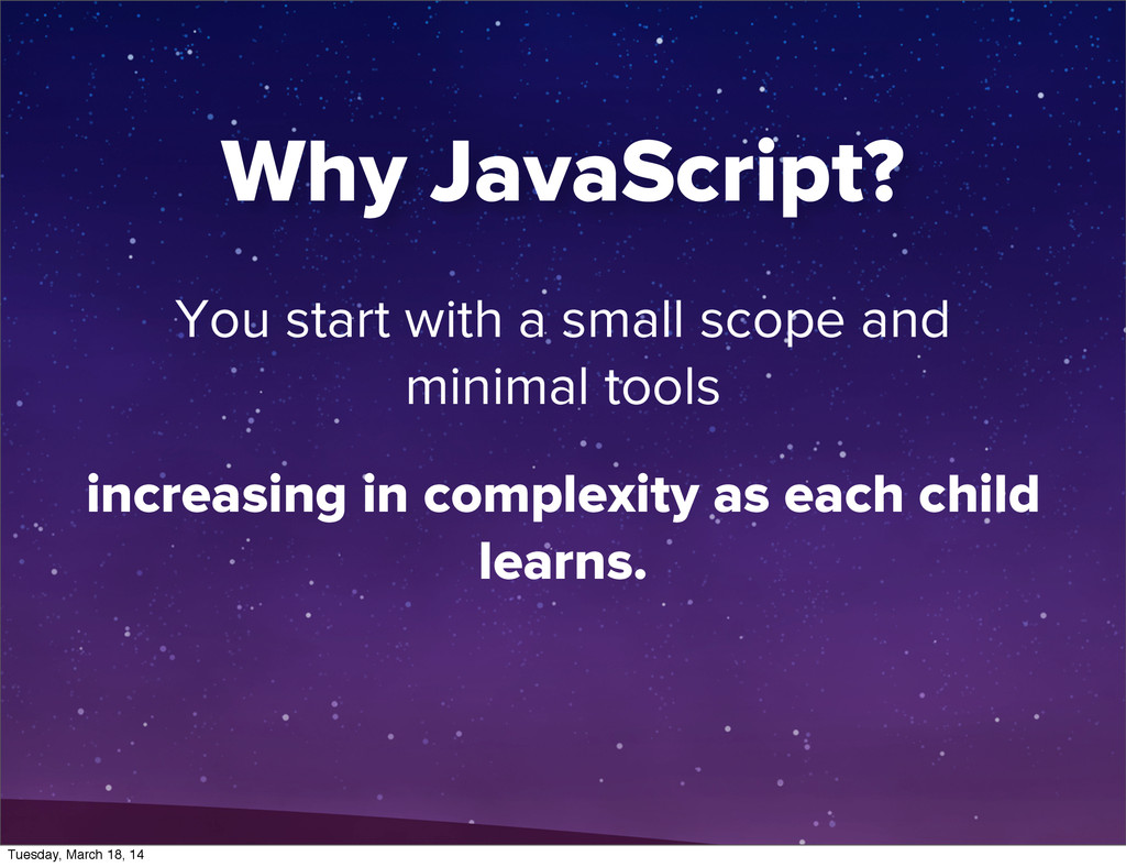 You start with a small scope and minimal tools ...