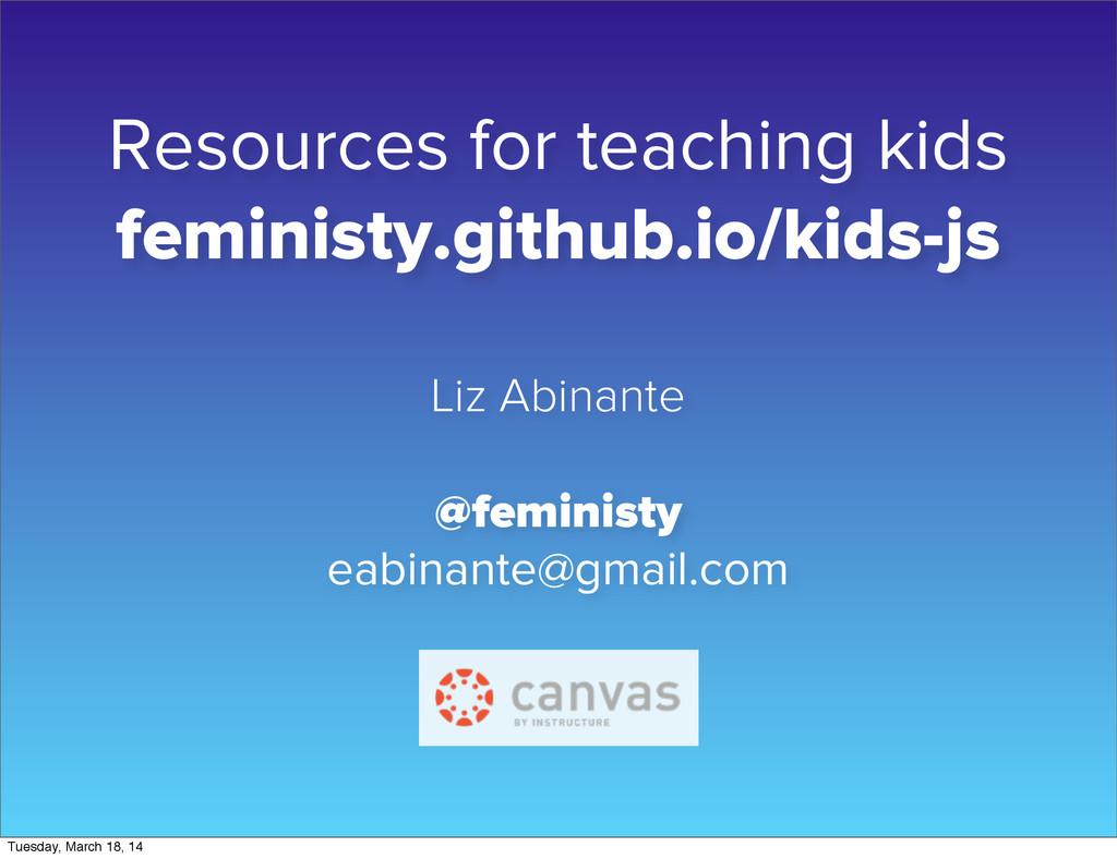 Resources for teaching kids feministy.github.io...