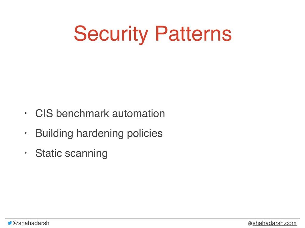 @shahadarsh shahadarsh.com Security Patterns • ...