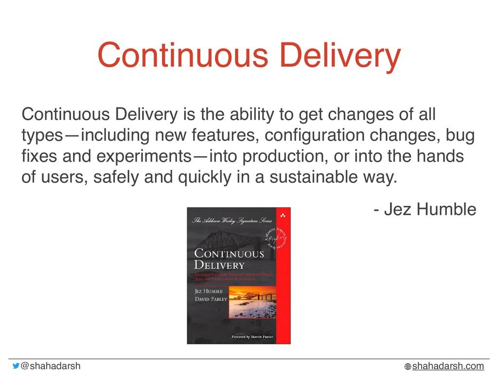 @shahadarsh shahadarsh.com Continuous Delivery ...
