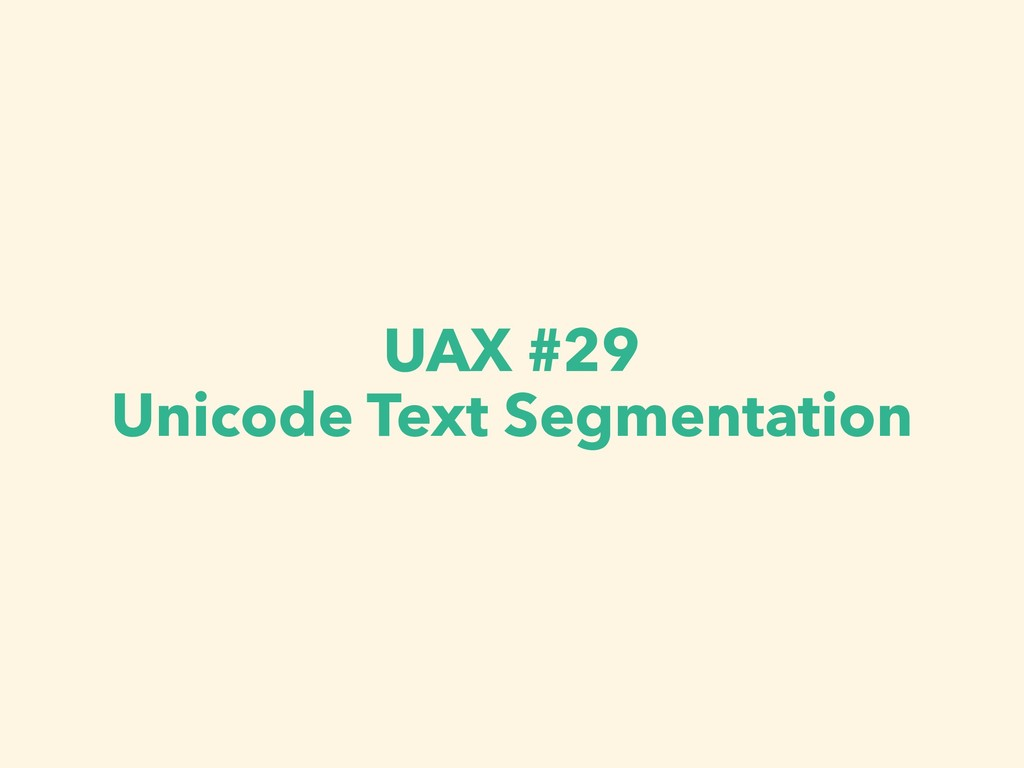 UAX #29 Unicode Text Segmentation