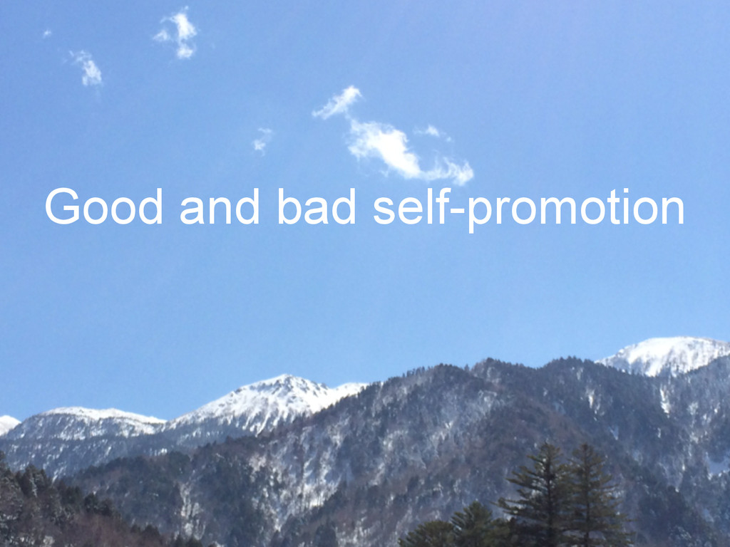Good and bad self-promotion