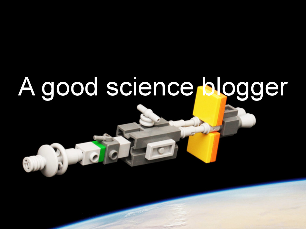 A good science blogger