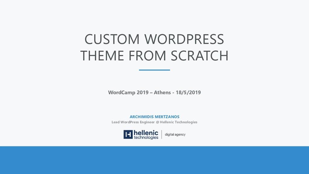 CUSTOM WORDPRESS THEME FROM SCRATCH WordCamp 20...