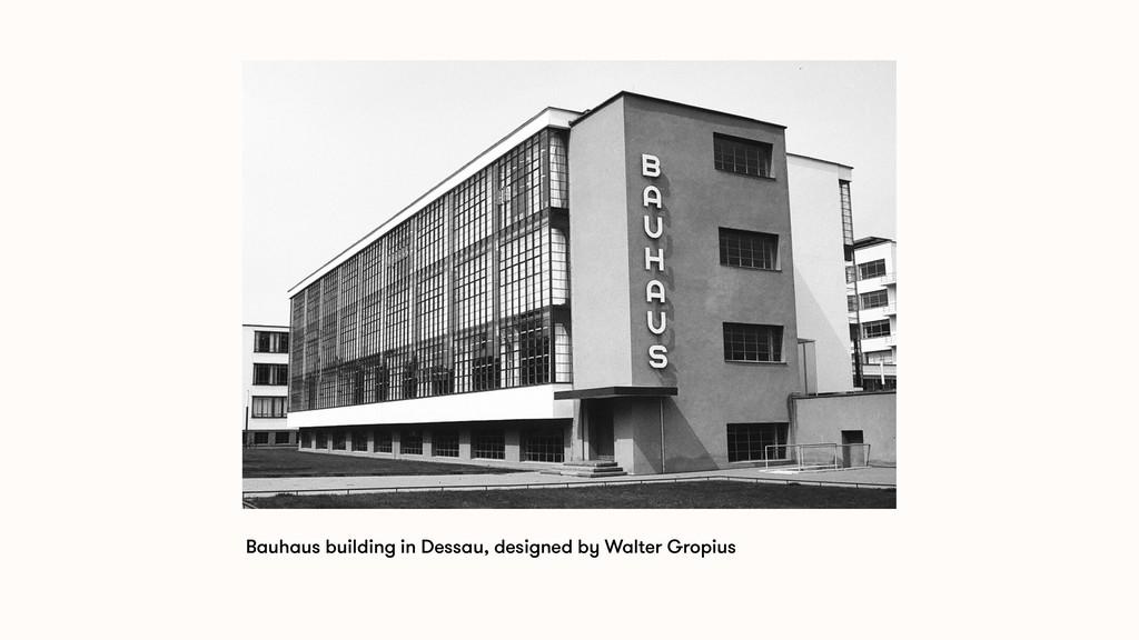 Bauhaus building in Dessau, designed by Walter ...