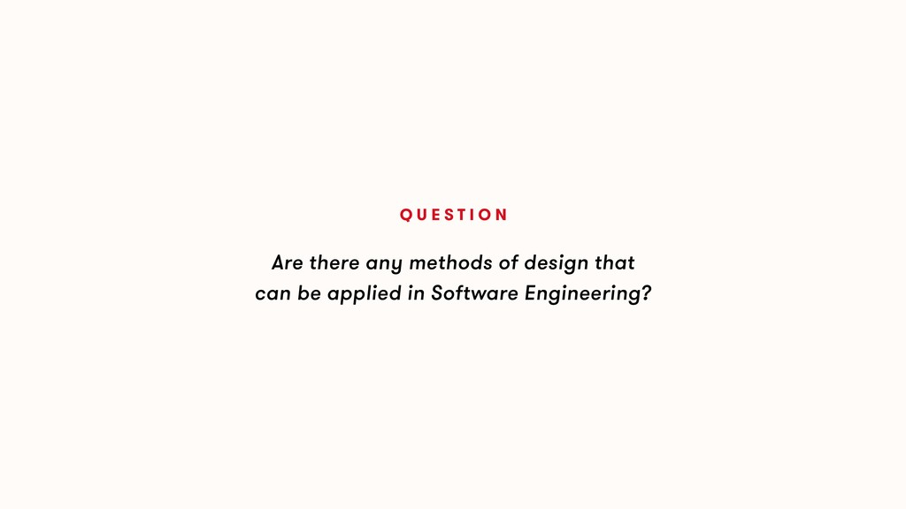 Are there any methods of design that can be app...