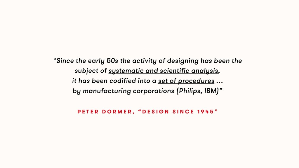 """""""Since the early 50s the activity of designing ..."""