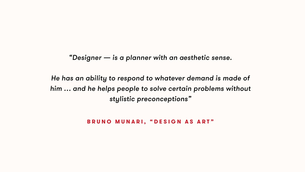 """""""Designer — is a planner with an aesthetic sens..."""
