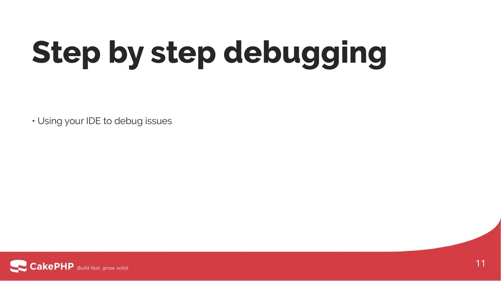 Step by step debugging • Using your IDE to debu...