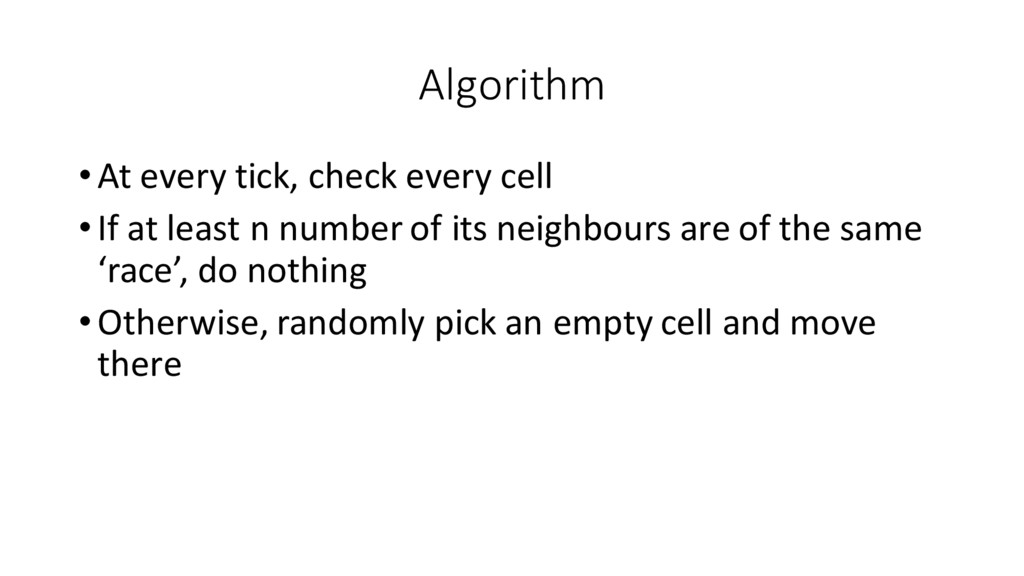 Algorithm •At every tick, check eve...