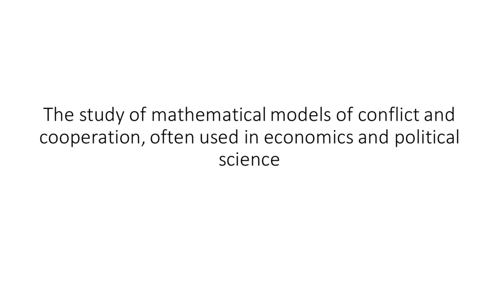 The study of mathematical models ...