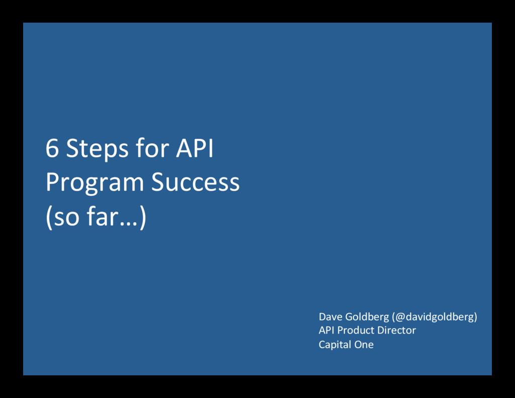 6 Steps for API  Program Success...