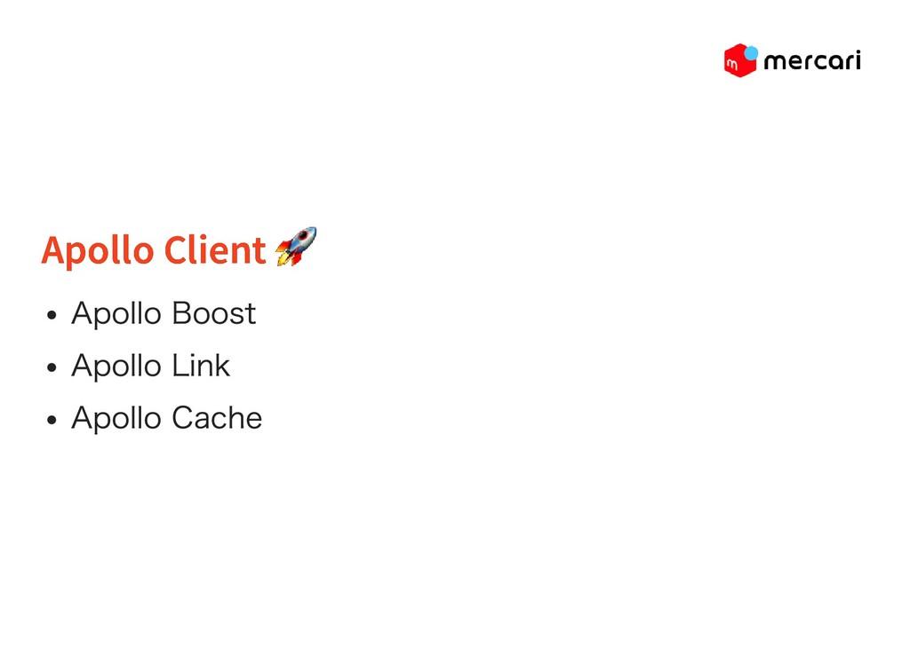 Apollo Client Apollo Client Apollo Boost Apollo...