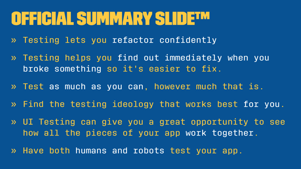 Official Summary Slide™ » Testing lets you refac...
