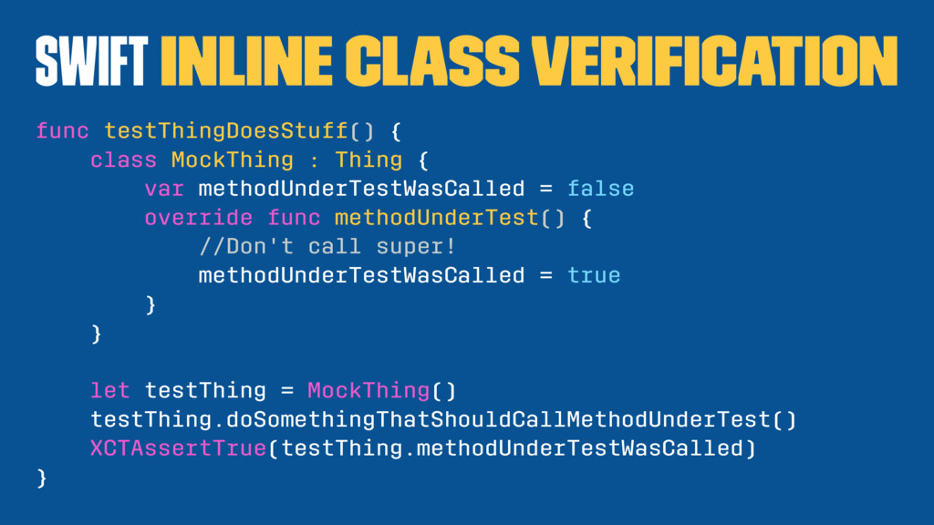 Swift Inline Class Verification func testThingDo...