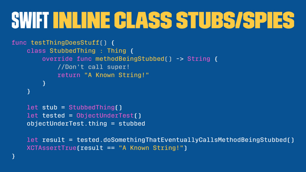 Swift Inline Class Stubs/Spies func testThingDo...