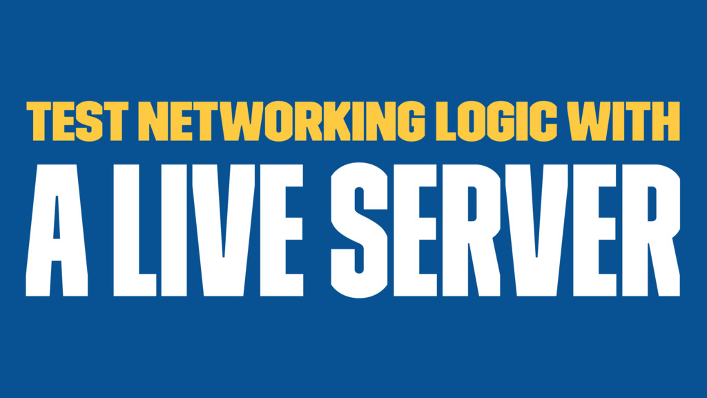 Test networking logic with a live server