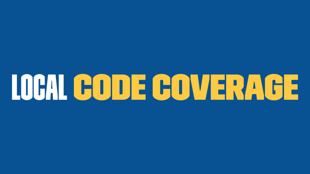 Local code coverage