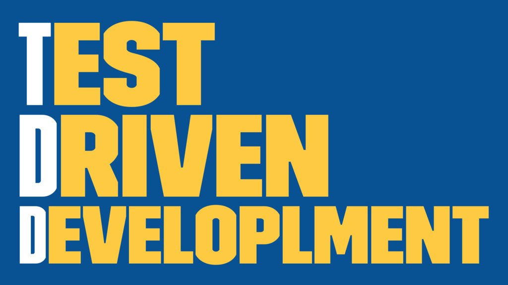 Test Driven Developlment