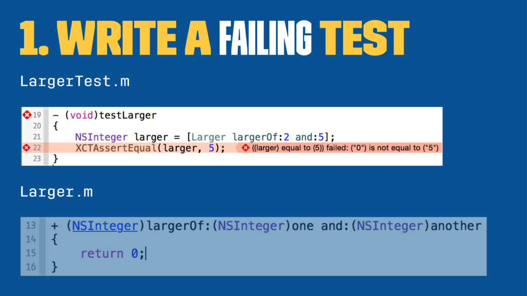 1. Write a failing test LargerTest.m Larger.m