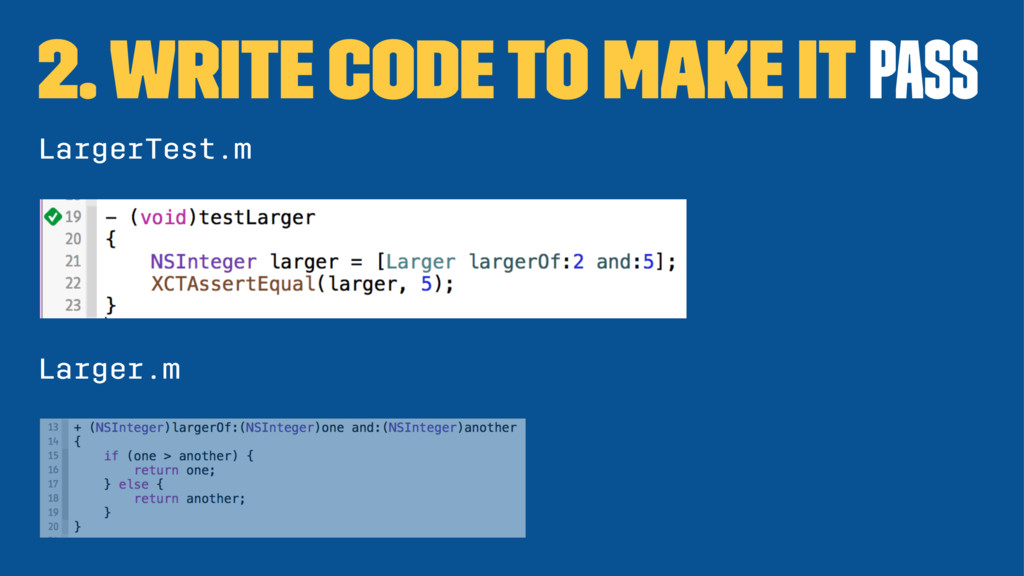 2. Write code to make it pass LargerTest.m Larg...