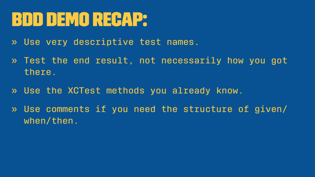 BDD Demo Recap: » Use very descriptive test nam...